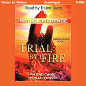 Trial By Fire: An End-Times Thriller Novel Audiobook, by Patience Prence