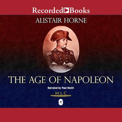 The Age of Napoleon: Modern Library Chronicles Audiobook, by Alistair Horne
