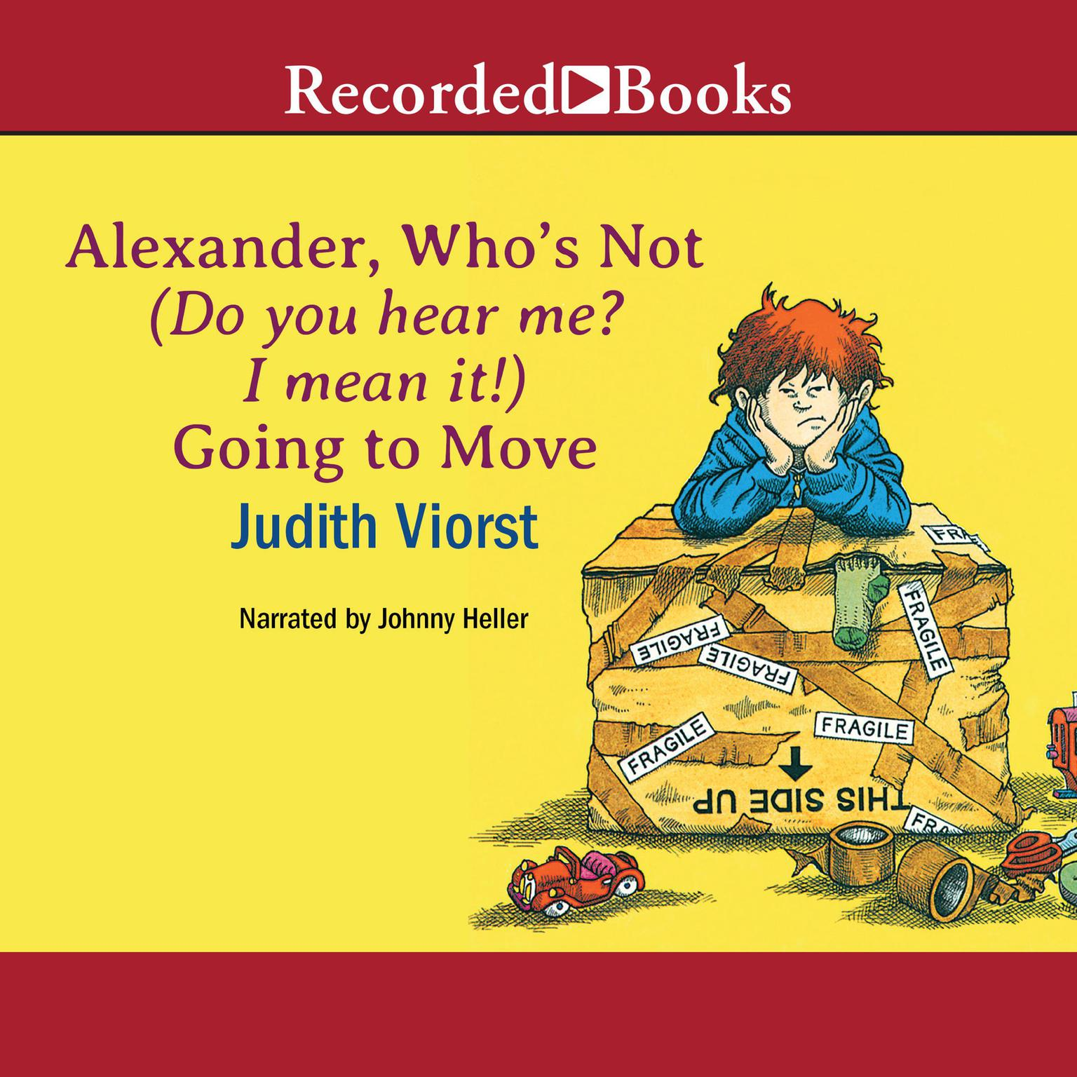 Printable Alexander, Who's Not (Do You Hear Me? I Mean It!) Going to Move Audiobook Cover Art