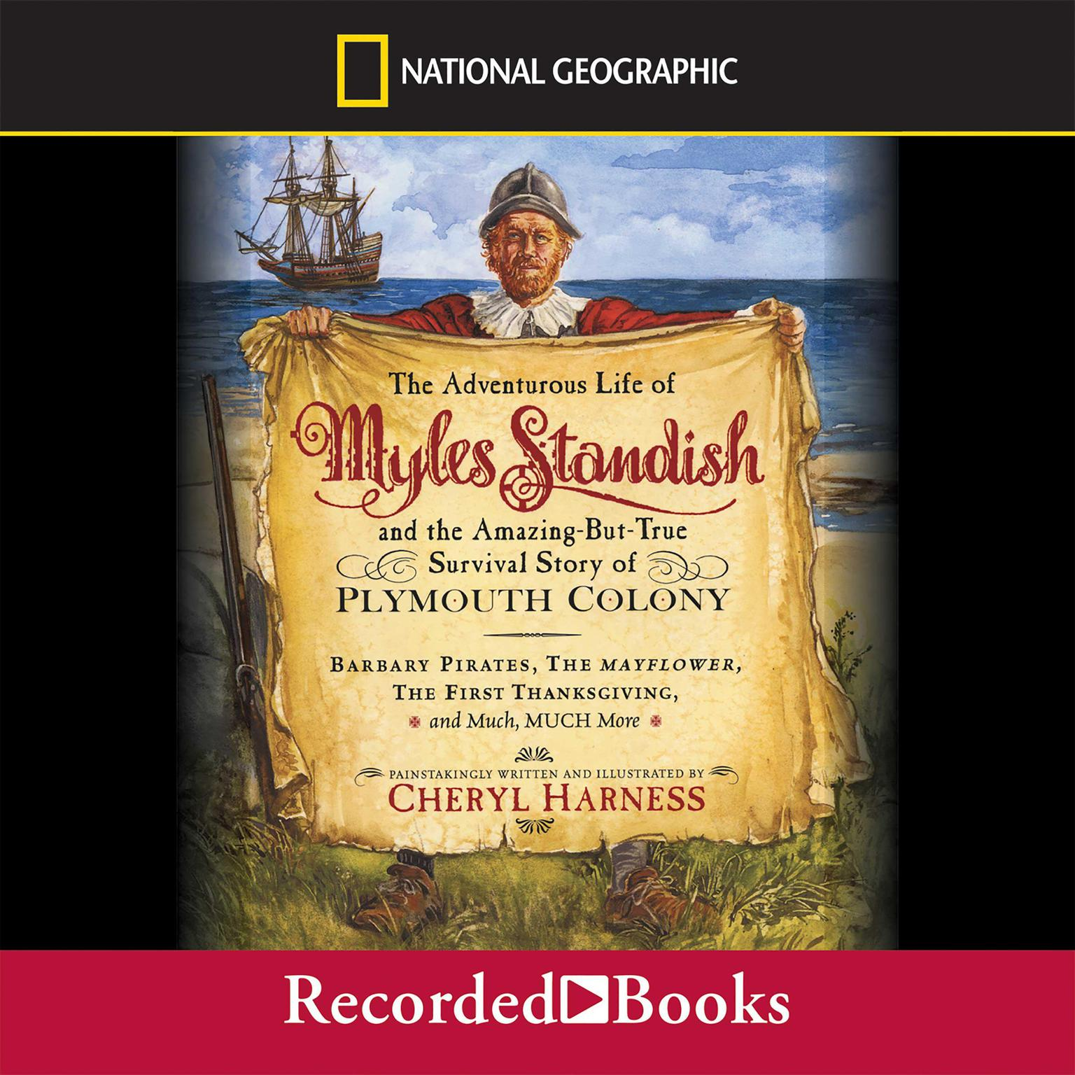 Printable The Adventurous Life of Myles Standish and the Amazing-But-True Survival Story of Plymouth Colony: Barbary Pirates, the Mayflower, the First Thanksgiving—and Much, Much More Audiobook Cover Art