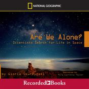 Are We Alone?: Scientists Search for Life in Space Audiobook, by Gloria Skurzynski