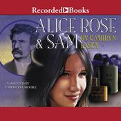 Alice Rose and Sam Audiobook, by Kathryn Lasky