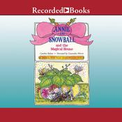 Annie and Snowball and the Magical House Audiobook, by Cynthia Rylant