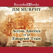 Across America on an Emigrant Train Audiobook, by Jim Murphy