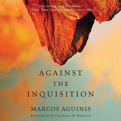 Against the Inquisition Audiobook, by Marcos Aguinis