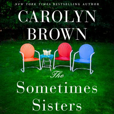 The Sometimes Sisters Audiobook, by Carolyn Brown
