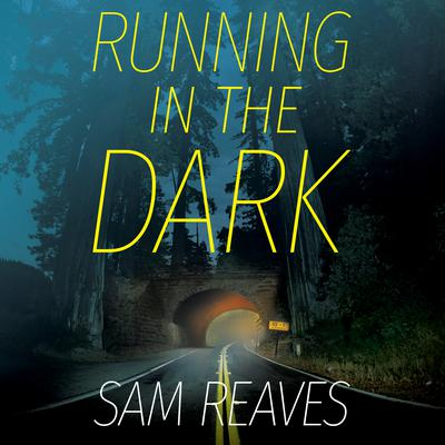 Running in the Dark Audiobook, by Sam Reaves