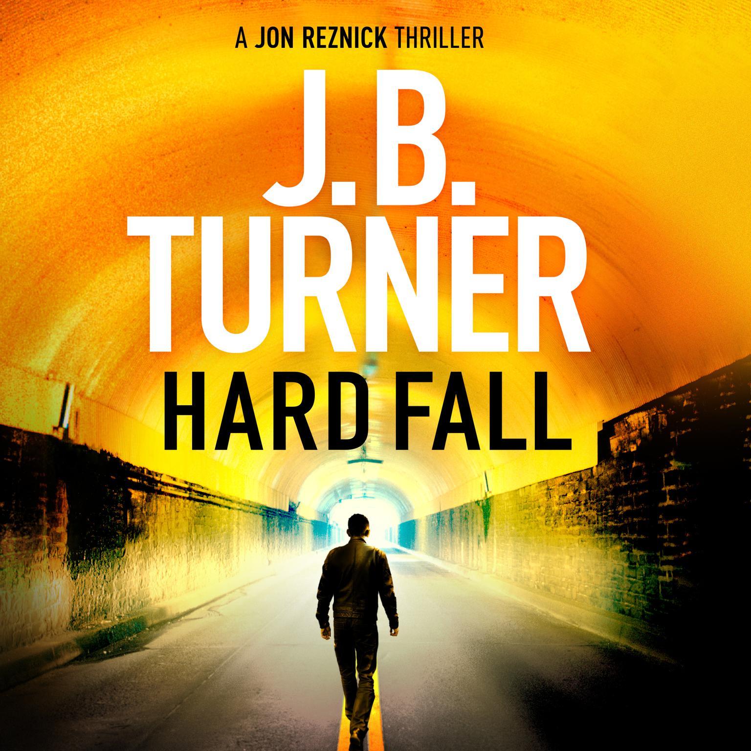 Hard Fall Audiobook, by J. B. Turner