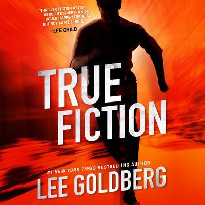 True Fiction Audiobook, by Lee Goldberg