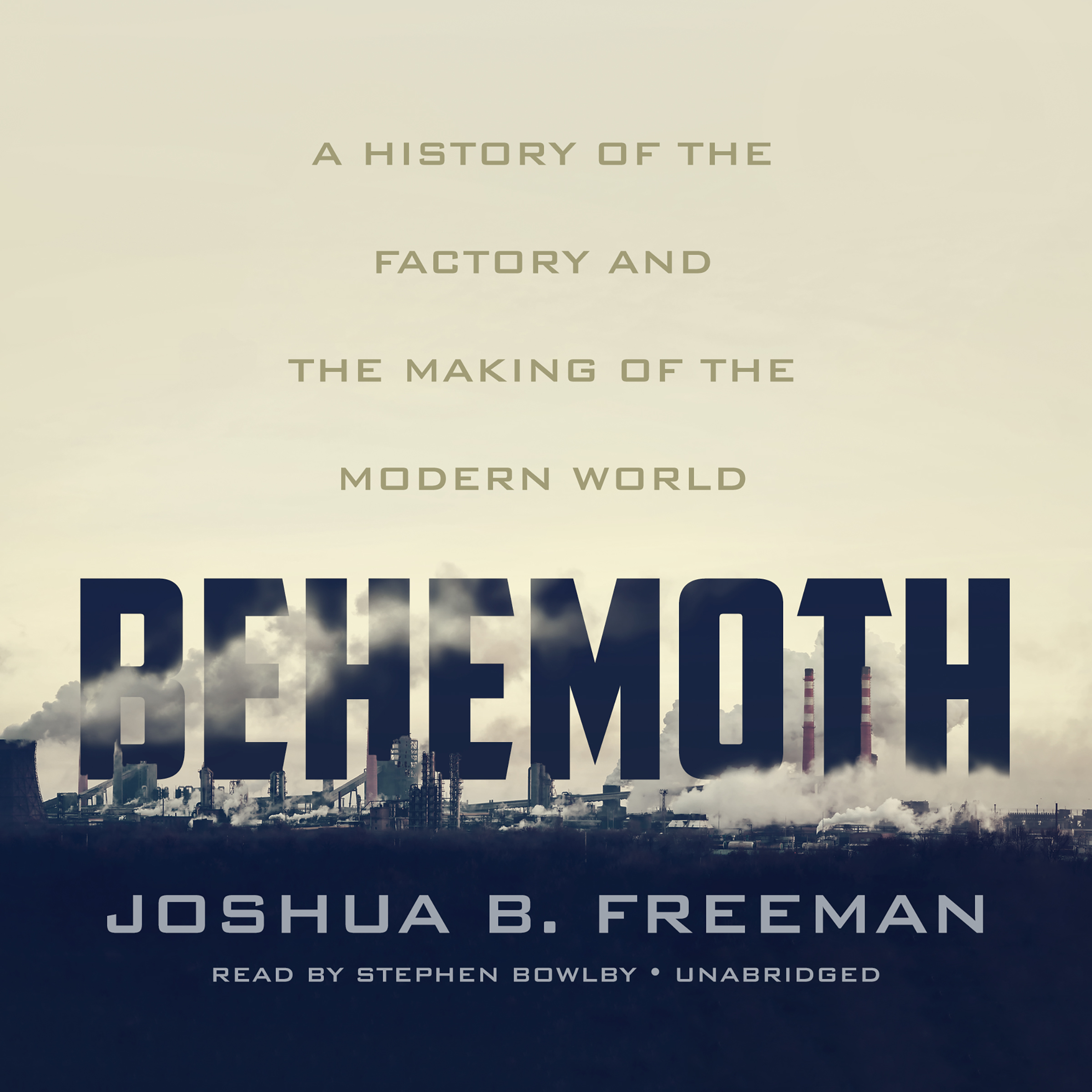 Printable Behemoth: A History of the Factory and the Making of the Modern World Audiobook Cover Art