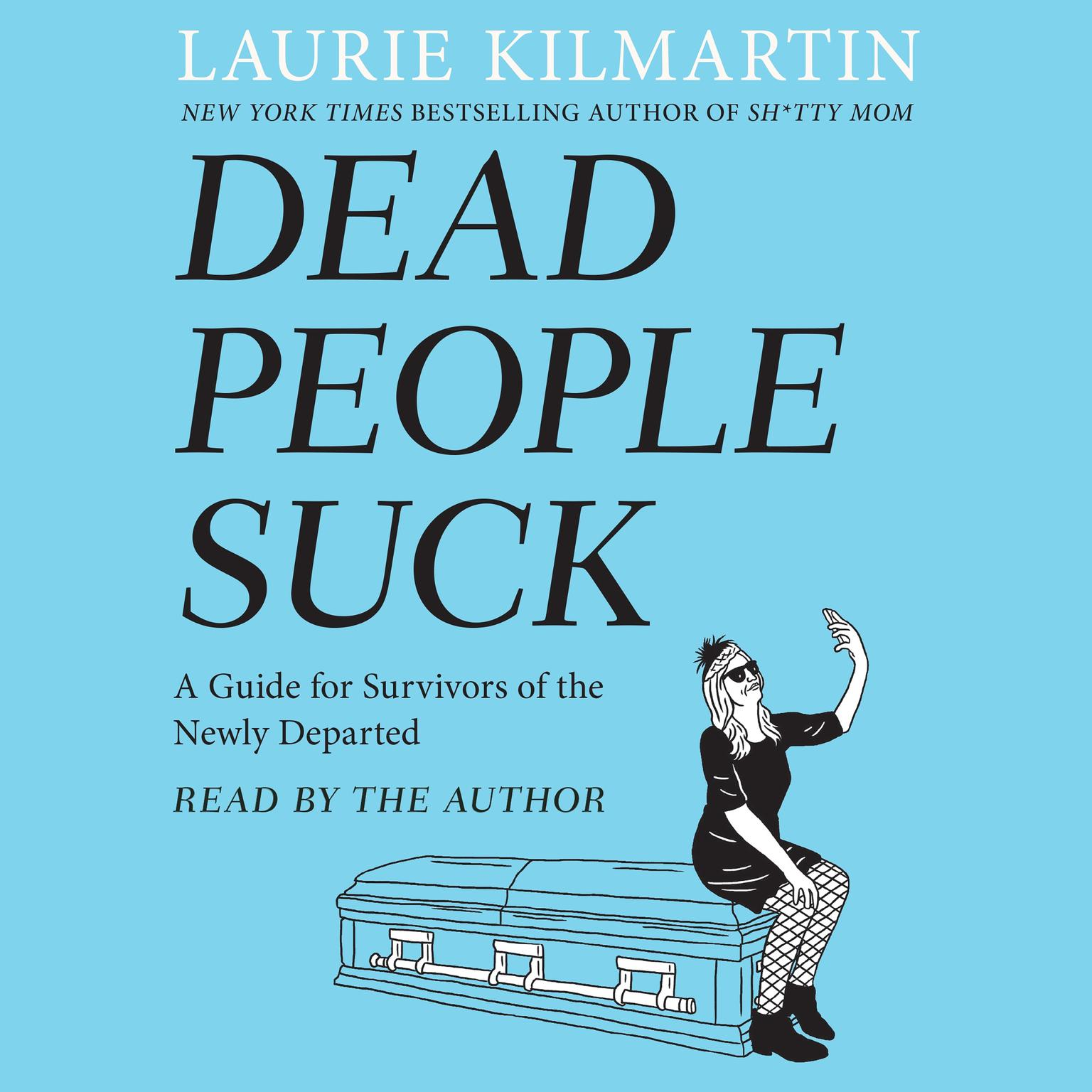 Printable Dead People Suck: A Guide for Survivors of the Newly Departed Audiobook Cover Art