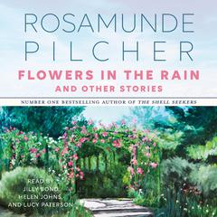 Flowers in the Rain, and Other Stories Audiobook, by Rosamunde Pilcher