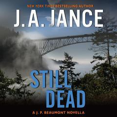 Still Dead: A J.P. Beaumont Novella Audiobook, by J. A. Jance