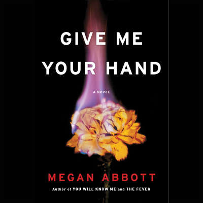 Give Me Your Hand Audiobook, by Megan Abbott