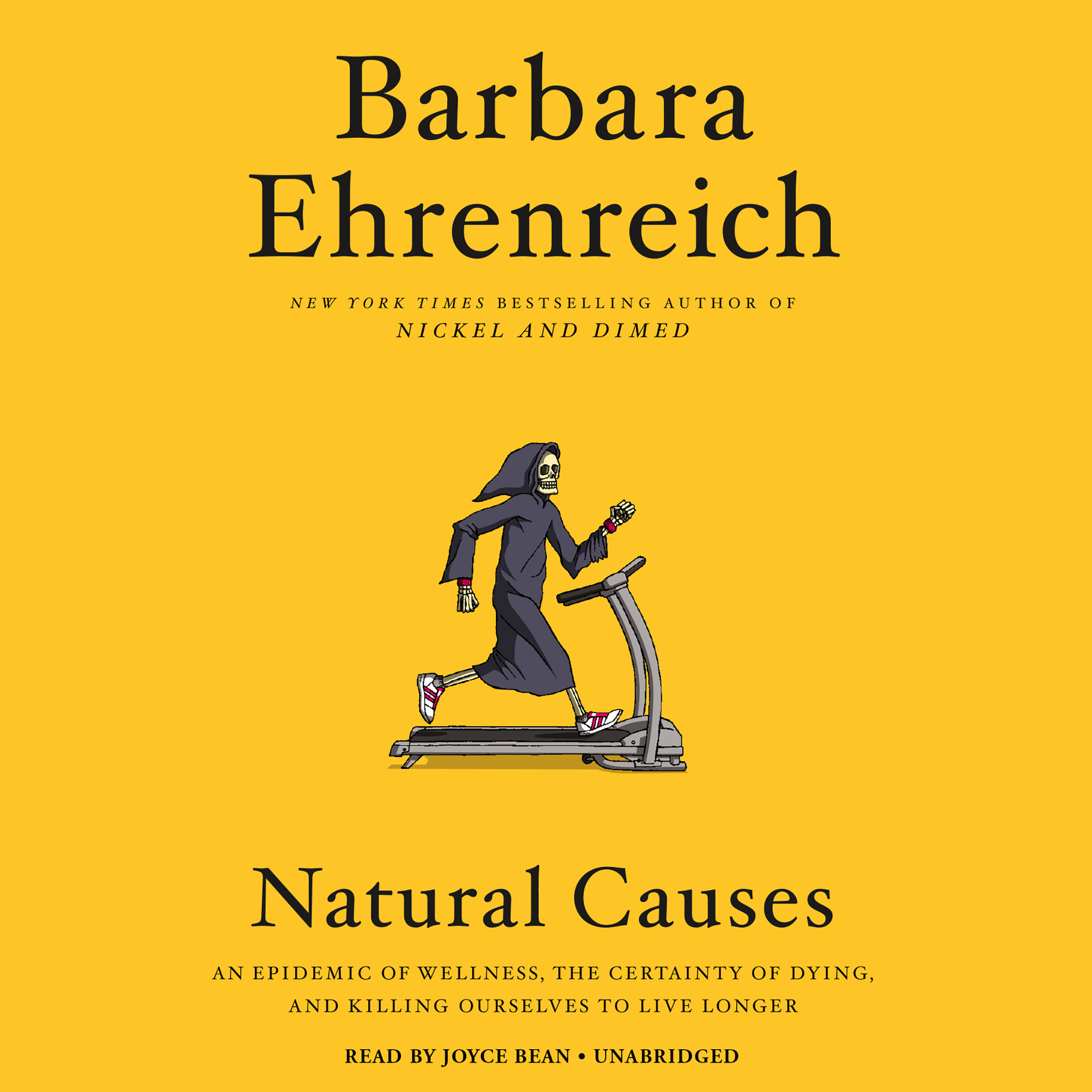 Printable Natural Causes: An Epidemic of Wellness, the Certainty of Dying, and Killing Ourselves to Live Longer Audiobook Cover Art