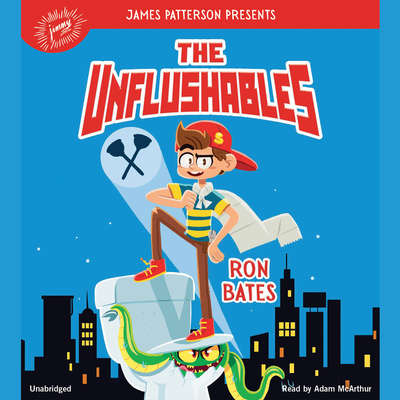 The Unflushables Audiobook, by Ron Bates