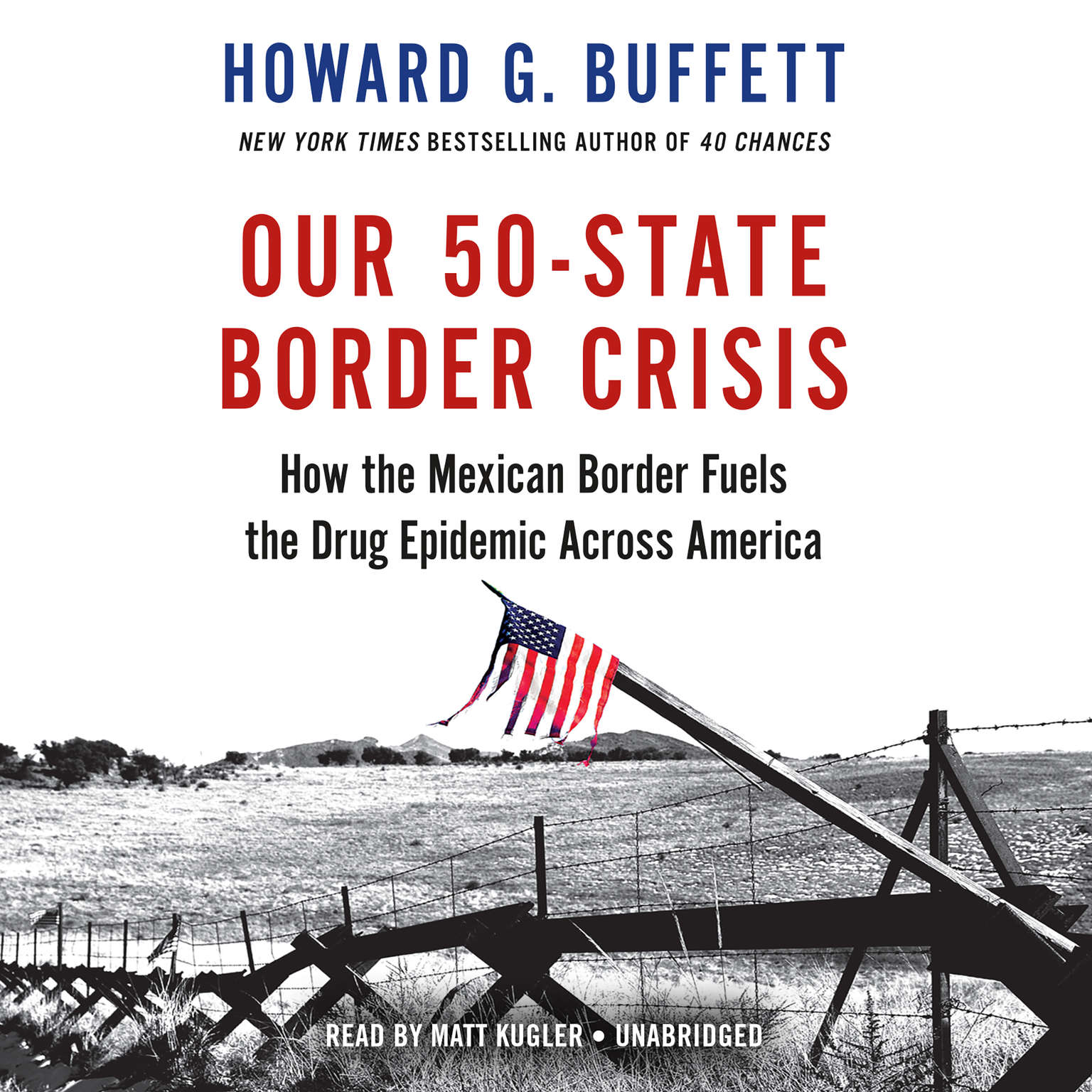 Printable Our 50–State Border Crisis: How the Mexican Border Fuels the Drug Epidemic Across America Audiobook Cover Art