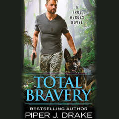 Total Bravery Audiobook, by Piper J. Drake