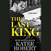 The Last King Audiobook, by Katee Robert