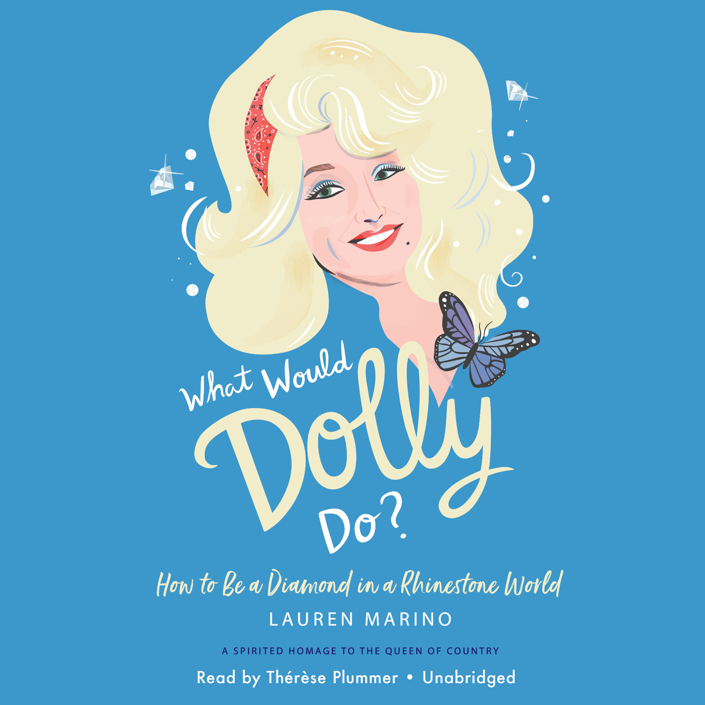 Printable What Would Dolly Do?: How to Be a Diamond in a Rhinestone World Audiobook Cover Art