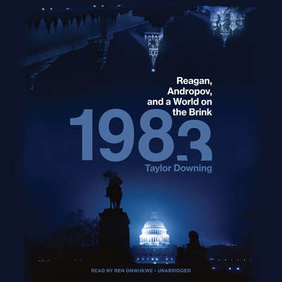 1983: Reagan, Andropov, and a World on the Brink Audiobook, by Taylor Downing