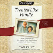 Treated  like Family: How an Entrepreneur and His Employee Family Built Sargento, a Billion-Dollar Cheese Company Audiobook, by Tom Faley
