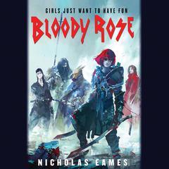 Bloody Rose Audiobook, by Nicholas Eames