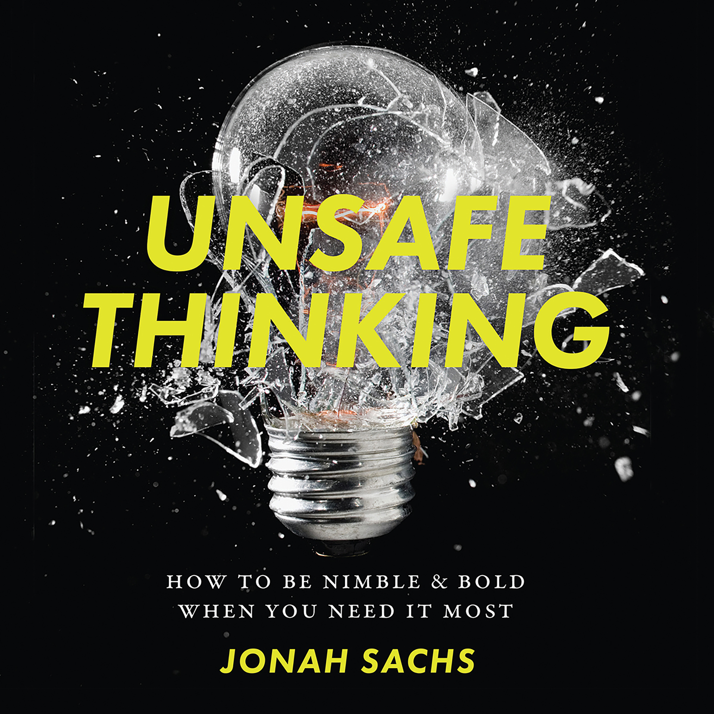 Printable Unsafe Thinking: How to be Nimble and Bold When You Need It Most Audiobook Cover Art