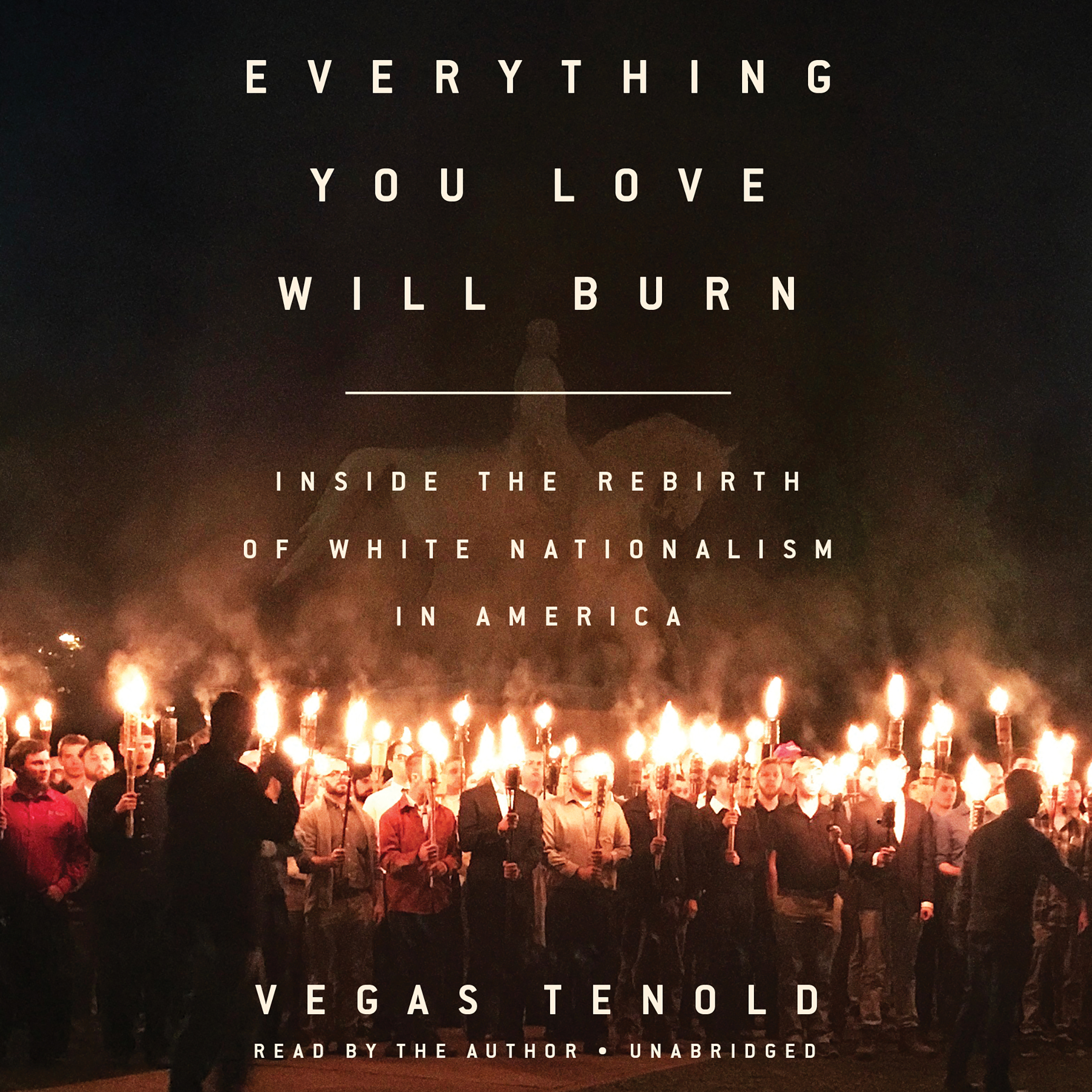 Printable Everything You Love Will Burn: Inside the Rebirth of White Nationalism in America Audiobook Cover Art