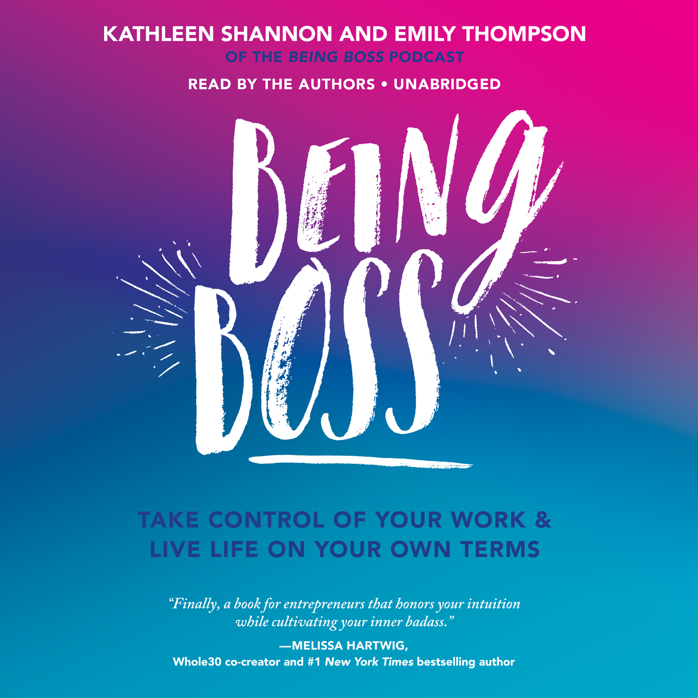 Printable Being Boss: Take Control of Your Work and Live Life on Your Own Terms Audiobook Cover Art