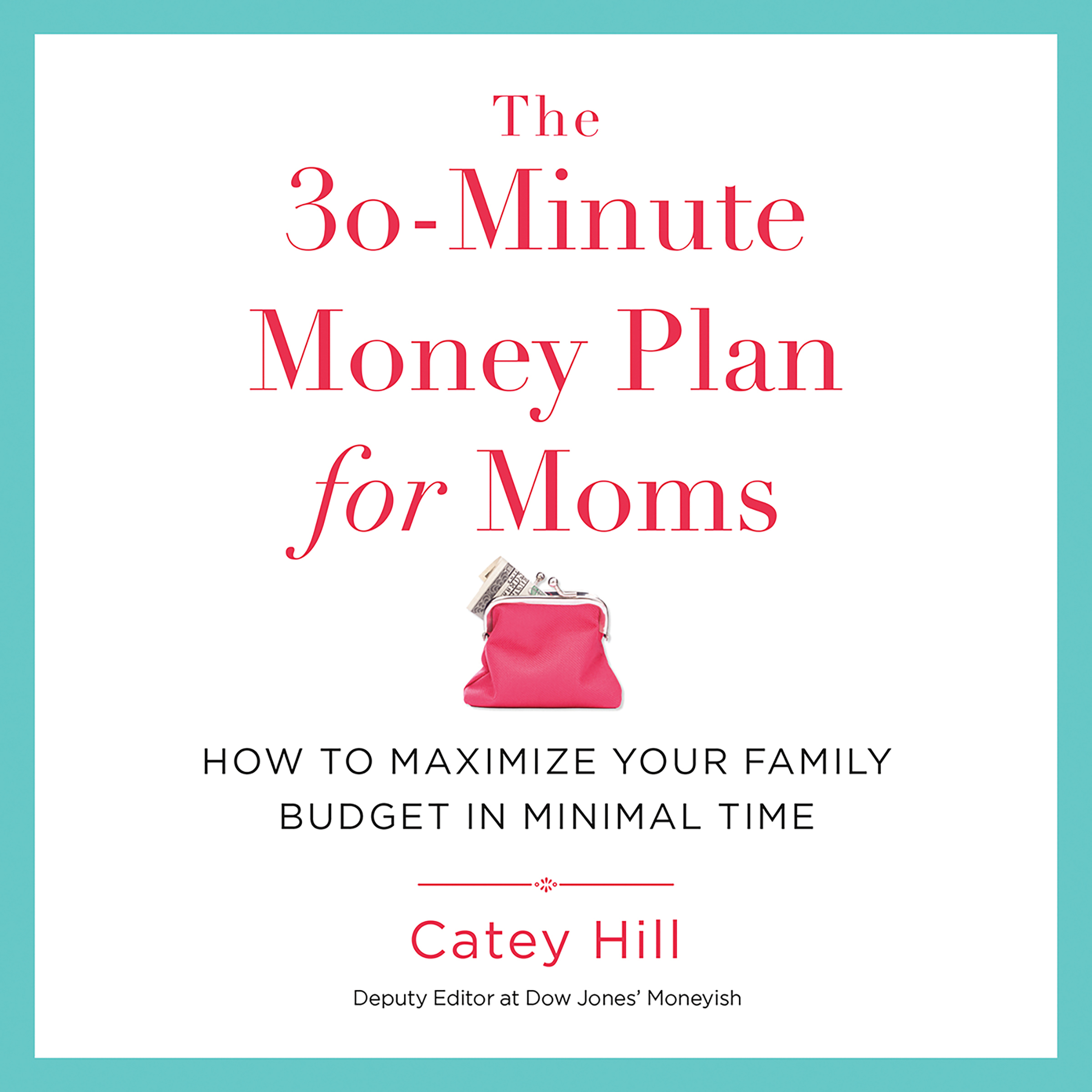 Printable The 30-Minute Money Plan for Moms: How to Maximize Your Family Budget in Minimal Time Audiobook Cover Art