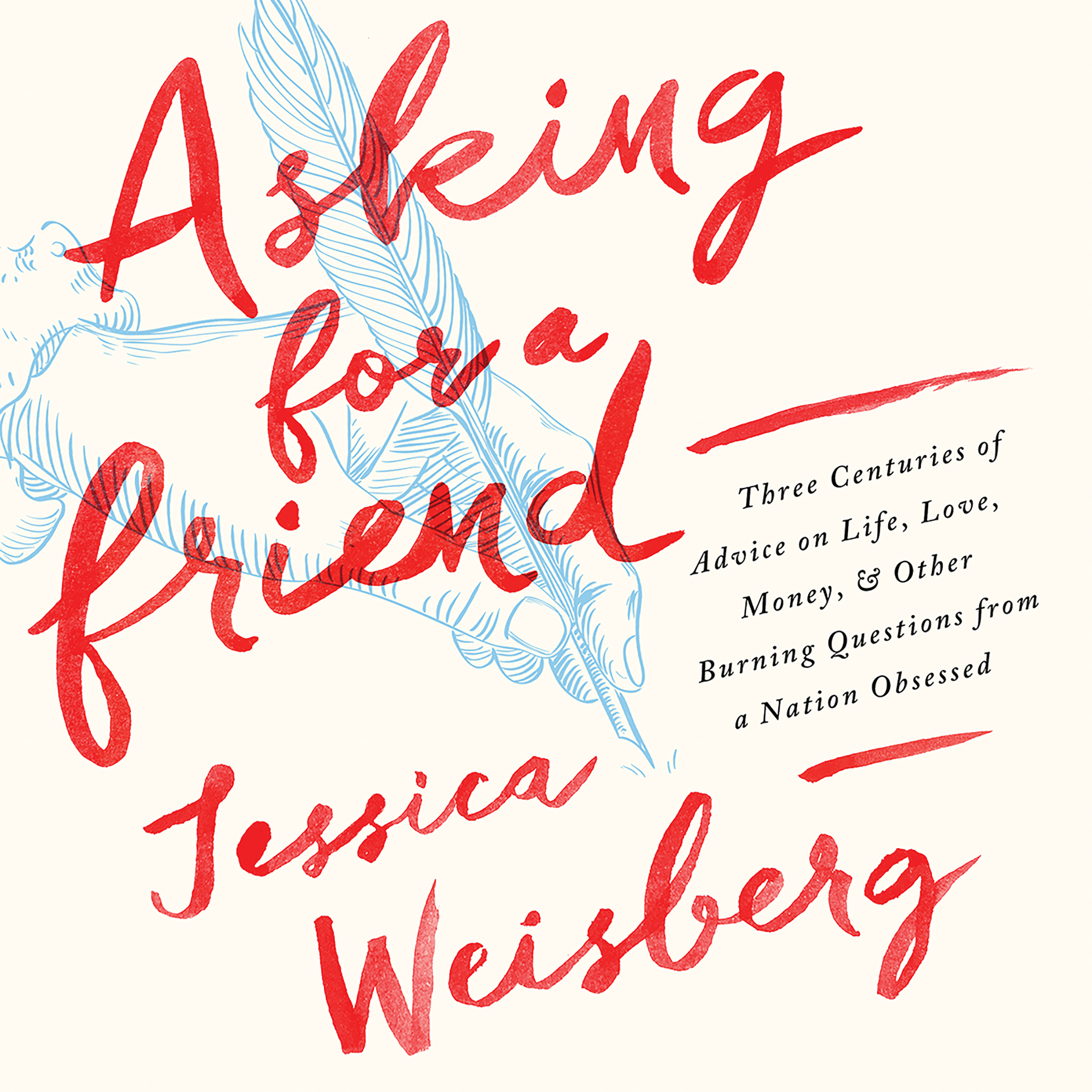 Printable Asking for a Friend: Three Centuries of Advice on Life, Love, Money, and Other Burning Questions from a Nation Obsessed Audiobook Cover Art