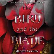 The Bird and the Blade Audiobook, by Megan Bannen