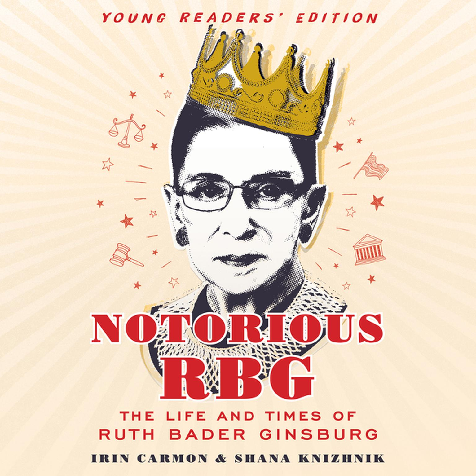 Notorious RBG Young Readers Edition: The Life and Times of Ruth Bader  Ginsburg Audiobook,