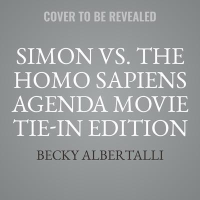 Simon vs. the Homo Sapiens Agenda Movie Tie-in Edition Audiobook, by Becky Albertalli