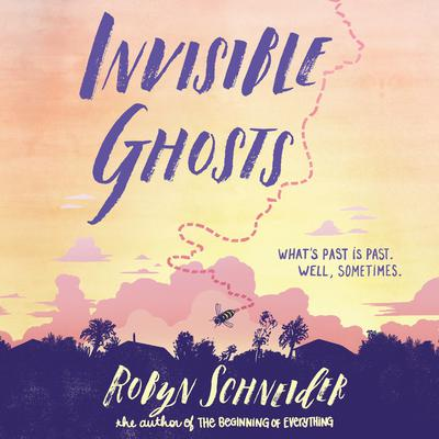 Invisible Ghosts Audiobook, by Robyn Schneider