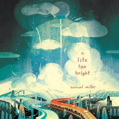 A Lite Too Bright Audiobook, by Samuel Miller