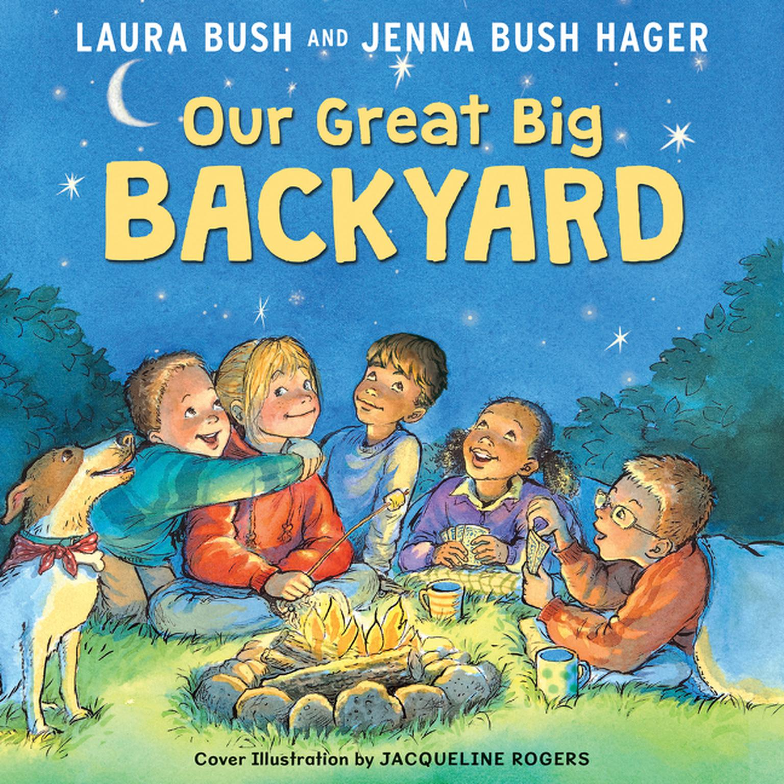 Our Great Big Backyard Audiobook, by Laura Bush