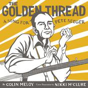 The Golden Thread: A Song for Pete Seeger Audiobook, by Colin Meloy