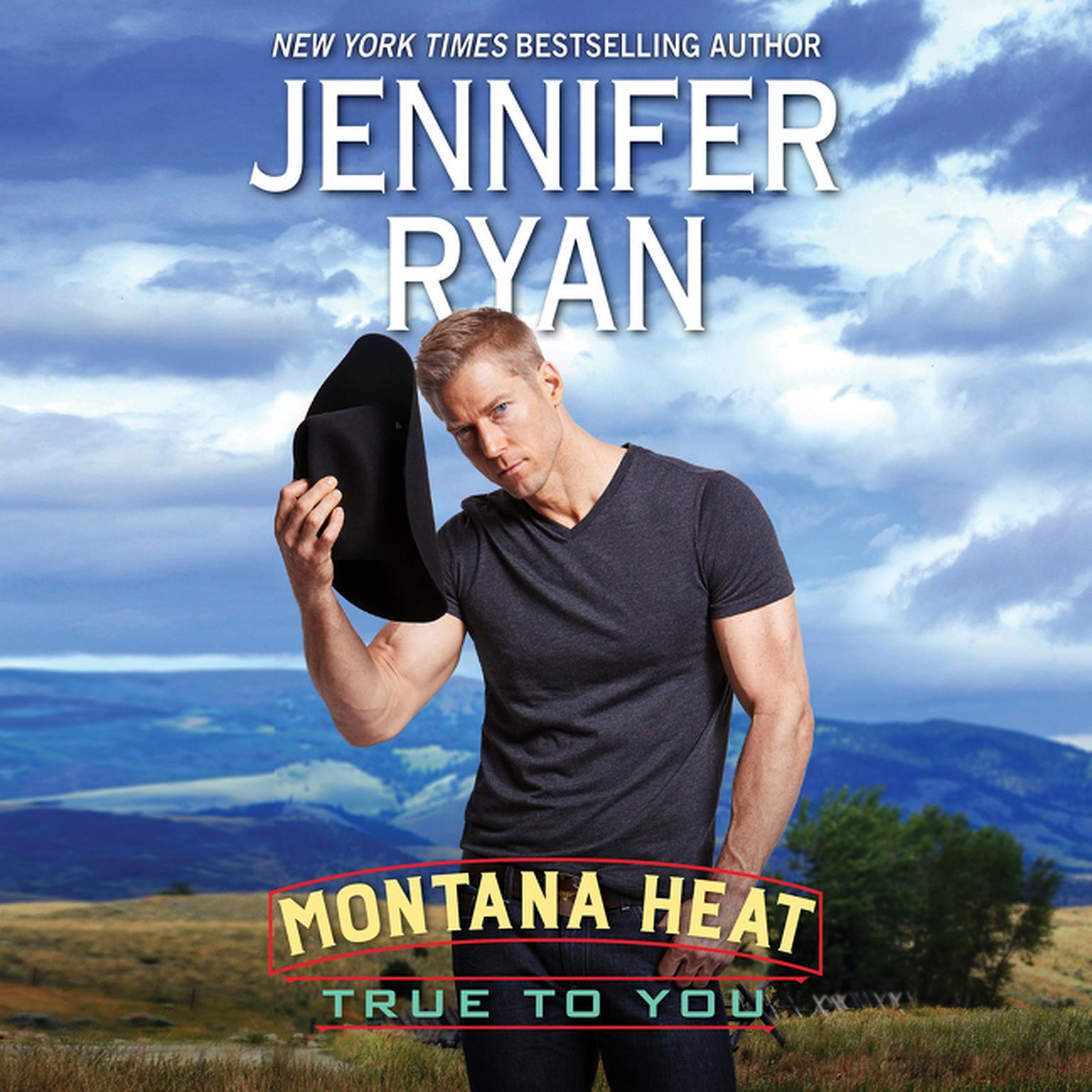 Montana Heat: True to You Audiobook, by Jennifer Ryan