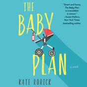 The Baby Plan: A Novel Audiobook, by Kate Rorick|