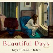 Beautiful Days: Stories Audiobook, by Joyce Carol Oates