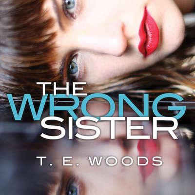 The Wrong Sister Audiobook, by T. E. Woods