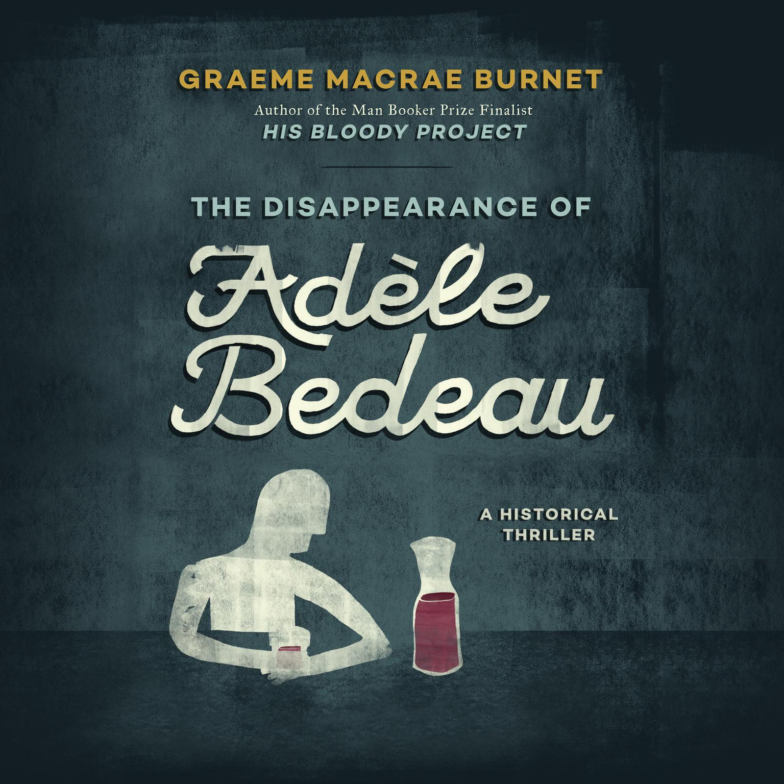 Printable The Disappearance of Adèle Bedeau: A Historical Thriller Audiobook Cover Art