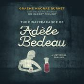 The Disappearance of Adèle Bedeau: A Historical Thriller Audiobook, by Graeme Macrae Burnet