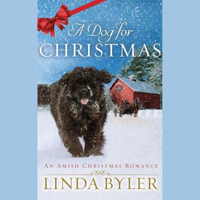 A Dog for Christmas Audiobook, by Linda Byler