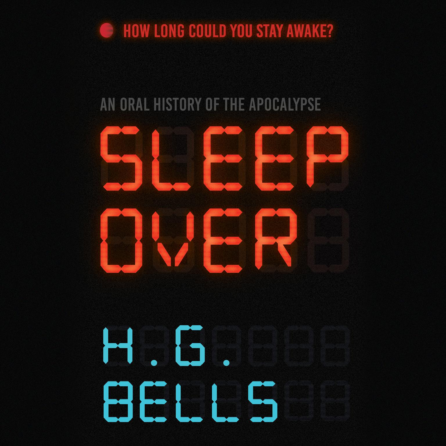 Printable Sleep Over: An Oral History of the Apocalypse Audiobook Cover Art