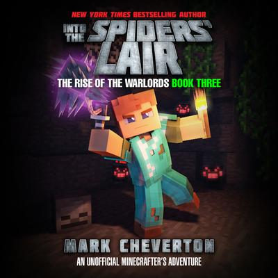 Into the Spiders' Lair: An Unofficial Interactive Minecrafters Adventure Audiobook, by Mark Cheverton