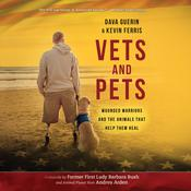 Vets and Pets: Wounded Warriors and the Animals That Help Them Heal Audiobook, by Dava Guerin, Kevin Ferris