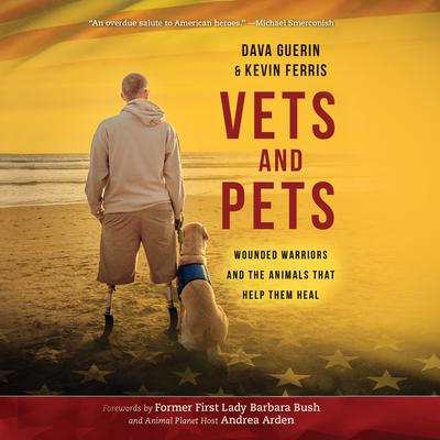 Vets and Pets: Wounded Warriors and the Animals That Help Them Heal Audiobook, by Dava Guerin